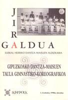 Jira galdua 1: Gipuzkoako dantza-maisuen taula gimnastiko-koreografikoa